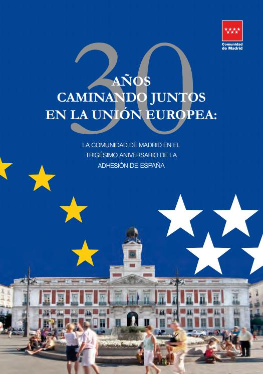 Portada del libro Treinta años caminando juntos en la Unión Europea: La Comunidad de Madrid en el trigésimo aniversario de la adhesión española. En la portada sale la imagen de la sede de la Comunidad de Madrid en la Puerta del Sol