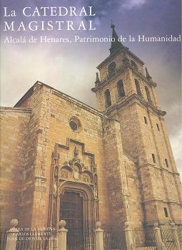 La Catedral Magistral de Alcalá de Henares
