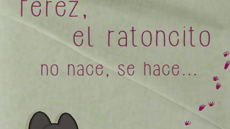 EL RATONCITO NO NACE SE HACETitiriguiri