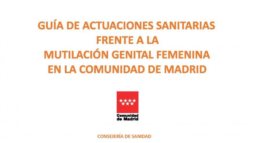 Guía de actuaciones sanitarias frente a la mutilación genital femenina en la Comunidad de Madrid.