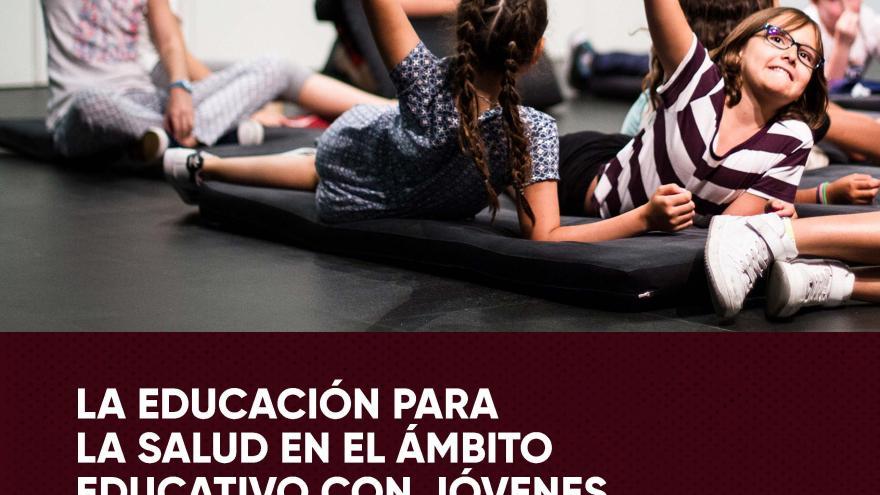 La educación para la salud en el ámbito educativo con jóvenes en situación vulnerable : dificultades, metodologías y buenas prácticas