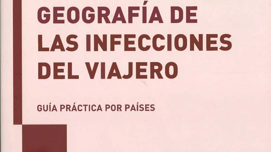 Geografía de las infecciones del viajero: guía práctica por países