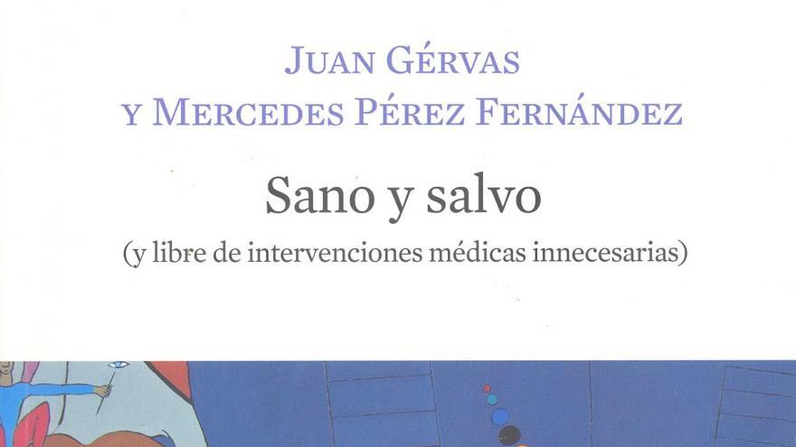 Sano y salvo : (y libre de intervenciones médicas innecesarias)