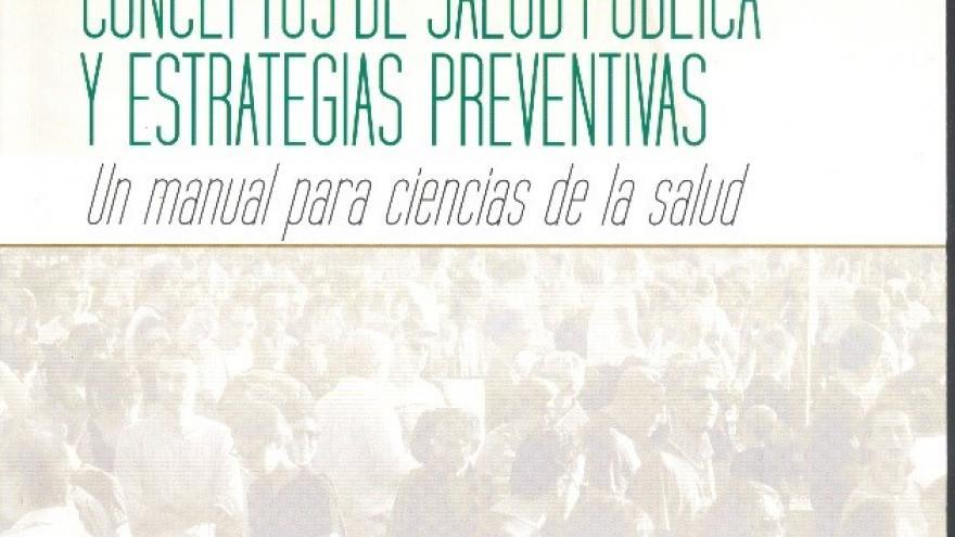 Conceptos de salud pública y estrategias preventivas : un manual para ciencias de la salud