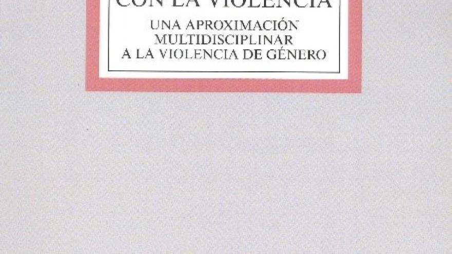 A vueltas con la violencia : una aproximación multidisciplinar a la violencia de género