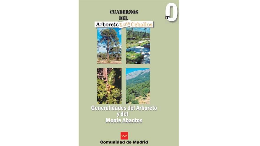Cuadernos Arboreto Luis Ceballos nº 0. Generalidades del Arboreto y del Monte Abantos