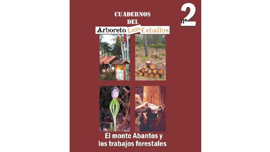 Cuadernos del Arboreto Luis Ceballos nº 2. El monte Abantos y los trabajos forestales