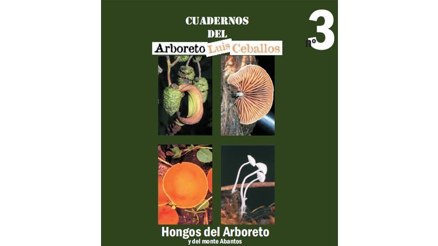 Cuadernos Arboreto Luis Ceballos nº 3. Hongos del Arboreto y de monte Abantos