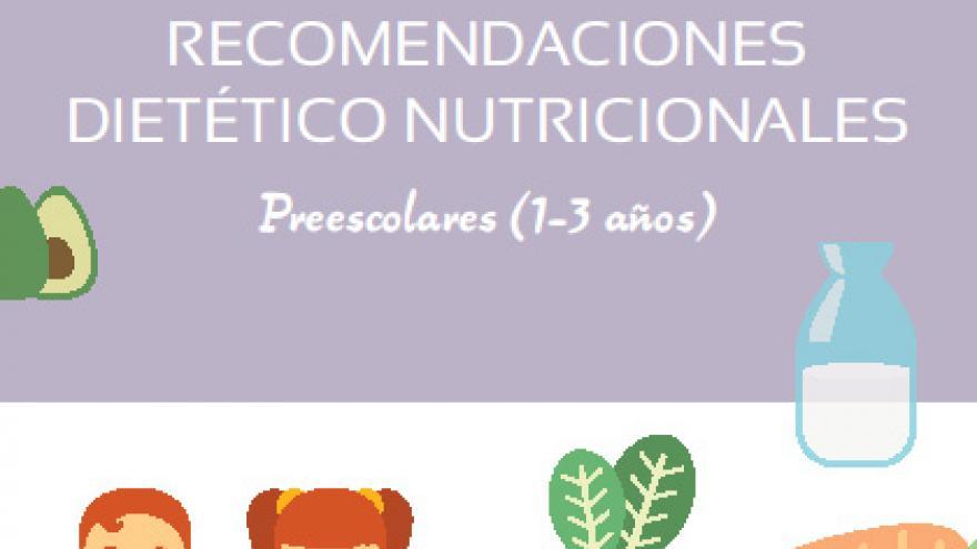 Recomendaciones dietético nutricionales Preescolar (1-3 años)