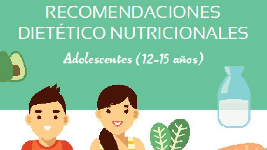 Recomendaciones dietético nutricionales. Adolescentes (12-15 años)