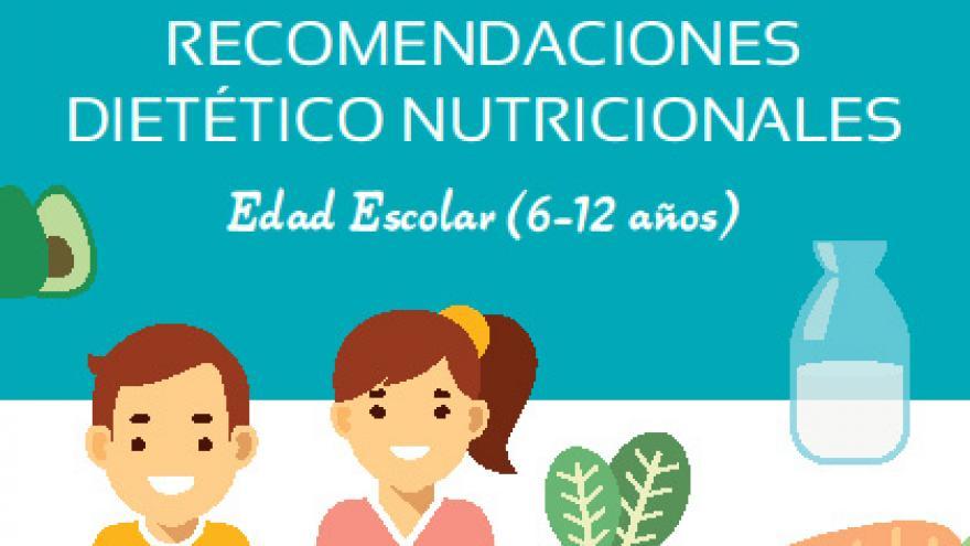 Recomendaciones dietético nutricionales. Escolar (6-12 años)