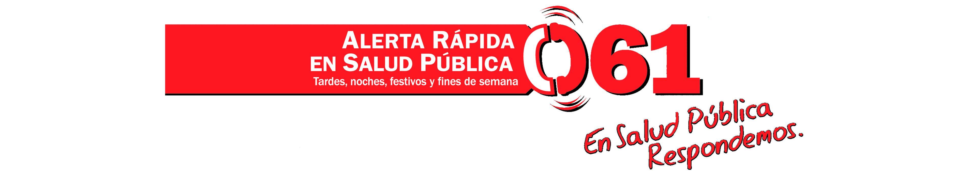 """slogan con el texto """" servicio de alertas en salud pública, tardes, noches festivos y fines de semana, 061. En salud pública respondemos"""""""