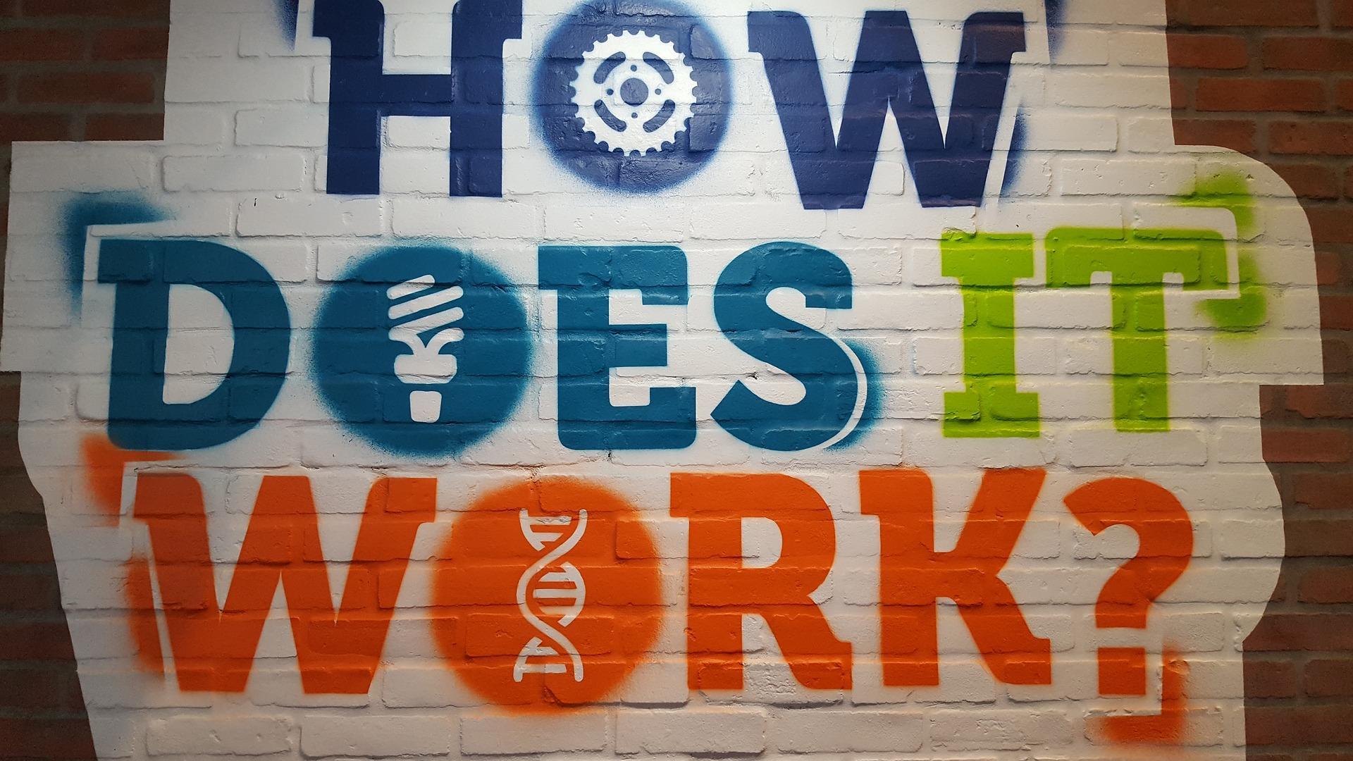 "Pintada en una pared que dice ""How does it works?"""