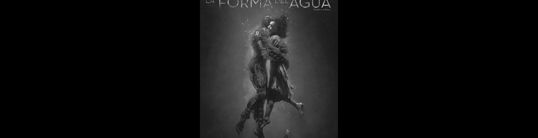 imagen del cartel de la película La forma del agua en la que se ve a los protagonistas abrazados sumergidos en agua