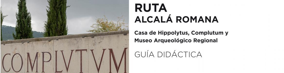 Ruta Alcalá romana (Alcalá de Henares)