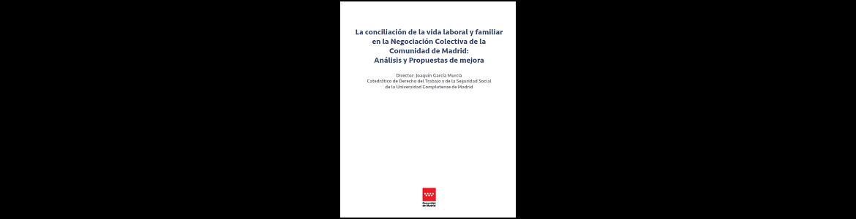 La conciliación de la vida laboral y familiar en la Negociación Colectiva de la Comunidad de Madrid: Análisis y Propuestas de mejora