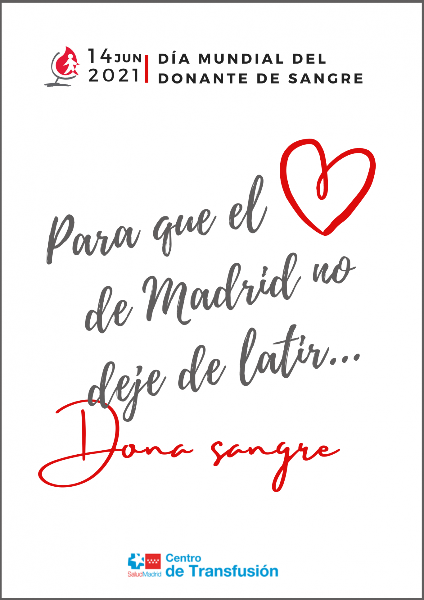 Lema Para que el corazón de Madrid no deje de latir con una silueta de corazón rojo en vez de la palabra