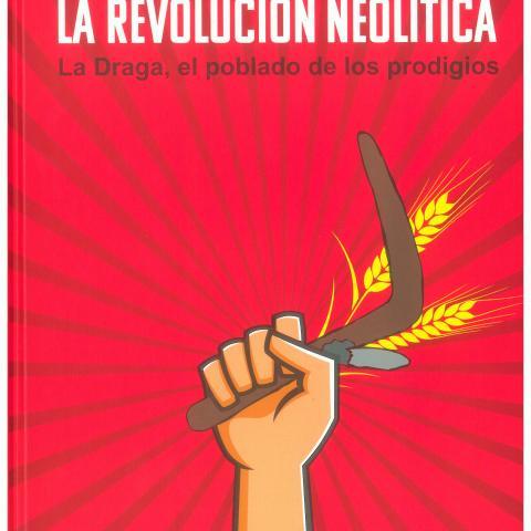 Revolución neolítica, La. La Draga, el poblado de los prodigios
