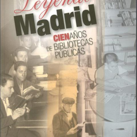 Ref. 19226 Leyendo Madrid. Cien años de Bibliotecas Públicas