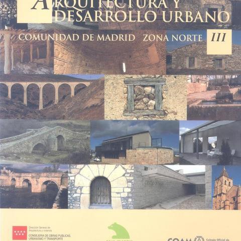 Ref. 04010 Arquitectura y Desarrollo Urbano. Comunidad de Madrid. Tomo III. Zona Norte