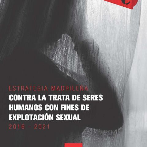 Ref. 13992 Estrategia Madrileña contra la Trata de Seres Humanos con Fines de Explotación Sexual. 2016 - 2021