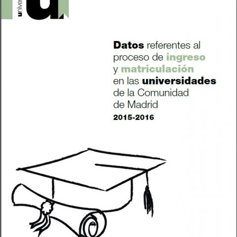 Ref. 16312 Datos referentes al proceso de ingreso y matriculación en las Universidades de la Comunidad de Madrid 2015-2016